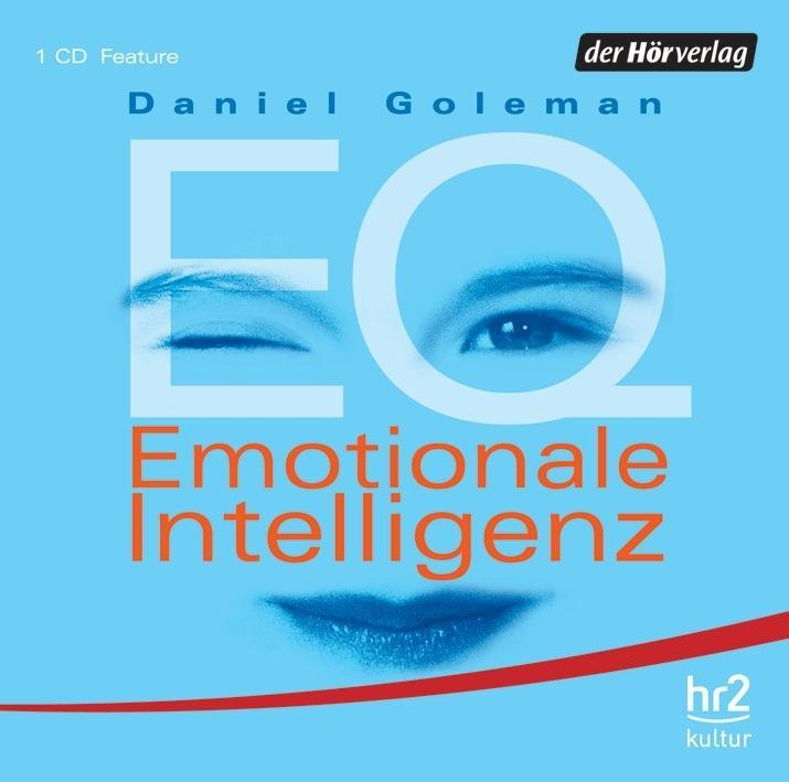 EQ. Emotionale Intelligenz. CD Daniel Goleman