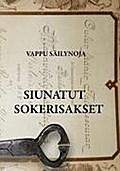 Siunatut sokerisakset [Broschiert] by Säilynoja, Vappu