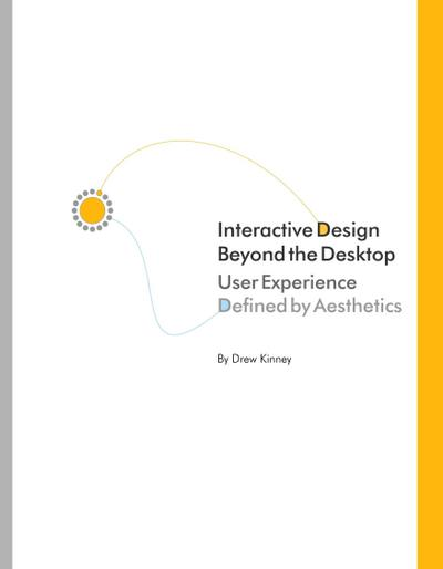 Interactive Design Beyond the Desktop: User Experience Defined By Aesthetics