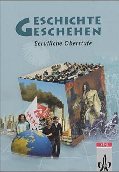 Geschichte und Geschehen. 11.-13. Schuljahr. Für die Berufliche Oberstufe