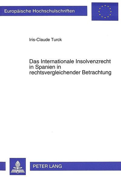 Das Internationale Insolvenzrecht in Spanien in rechtsvergleichender Betrachtung