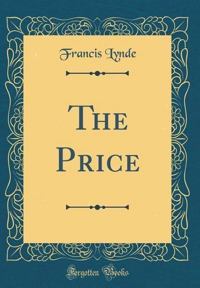 The Price (Classic Reprint)