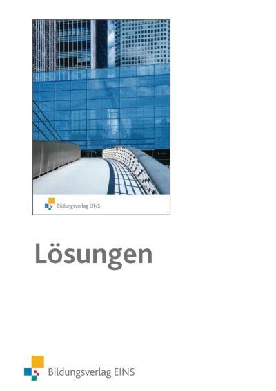 Konstruktionsmechanik: Lernsituationen, Technologie, Technische Mathematik. Lernfelder 12, 13 und 14: Lösungen zu den Lernsituationen