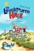 Die Leuchtturm-HAIE (1). Oma Rosella und die geheime Seehundmission; Ill. v. Skibbe, Edda; Deutsch
