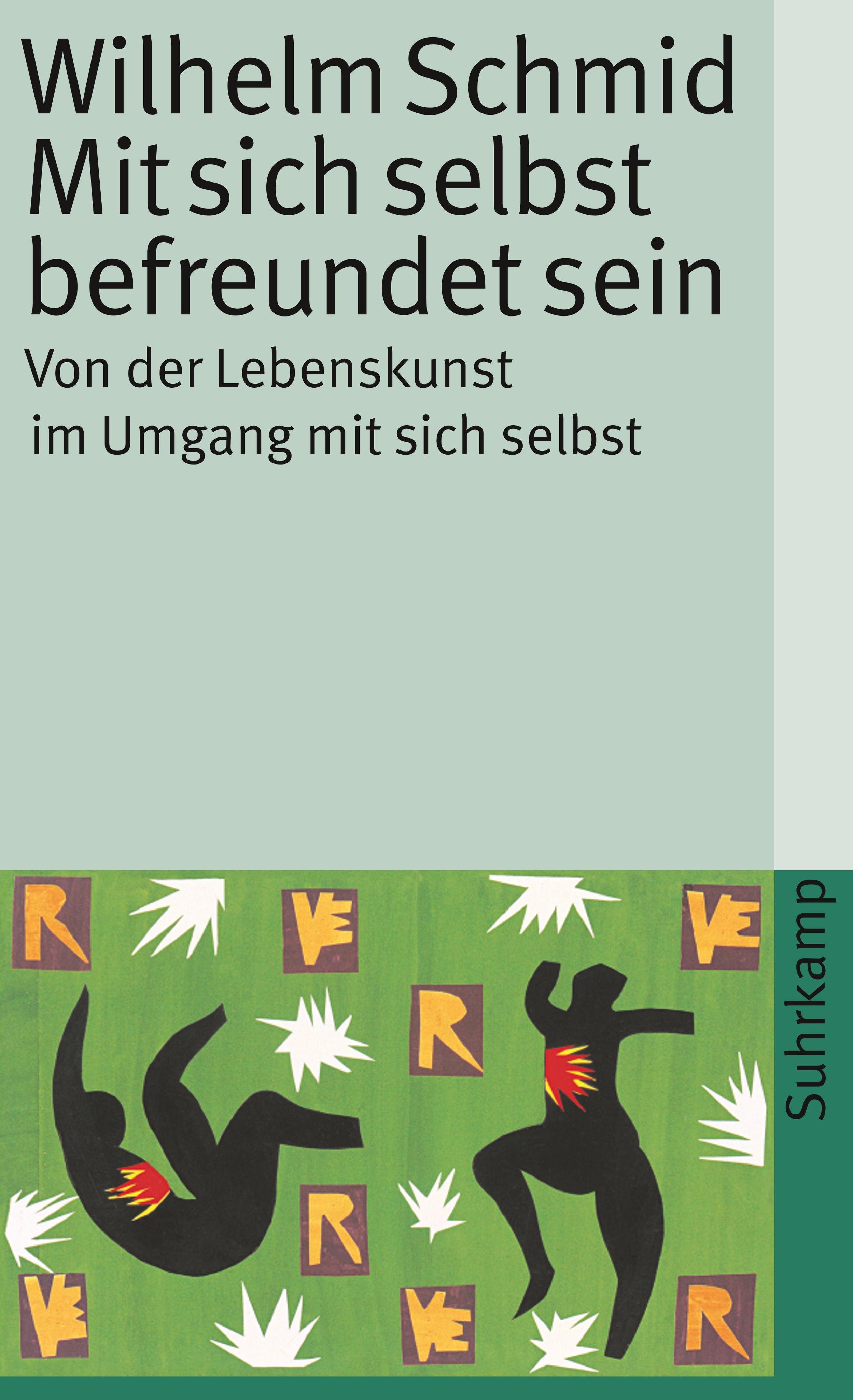 Wilhelm Schmid Mit sich selbst befreundet sein