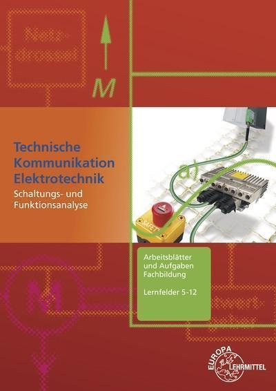 Arbeitsblätter und Aufgaben Fachbildung Lernfelder 5-12: Technische Kommunikation Elektrotechnik