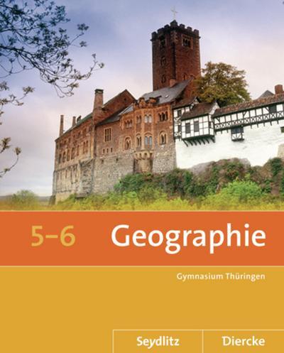 Seydlitz / Diercke Geographie 5 / 6. Schülerband. Thüringen