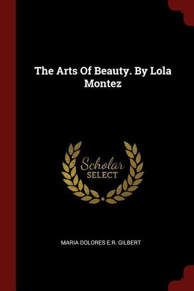 The Arts of Beauty. by Lola Montez