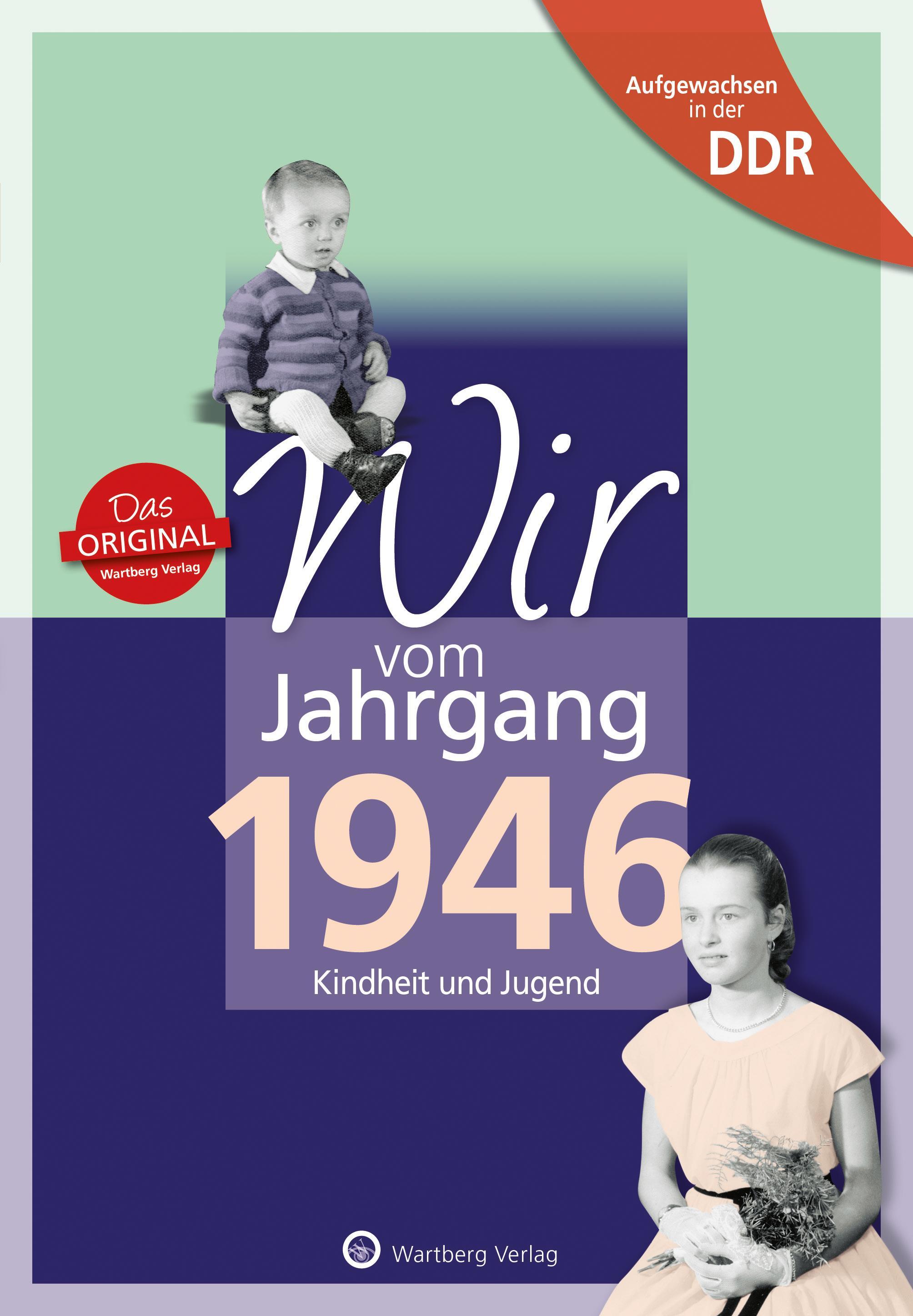 Aufgewachsen in der DDR - Wir vom Jahrgang 1946 - Kindheit und Jugend, Kath ...