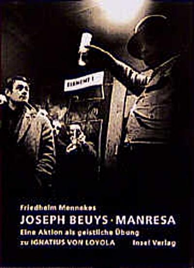 Joseph Beuys, Manresa: Eine Fluxus-Demonstration als geistliche Übung zu Ignatius von Loyola