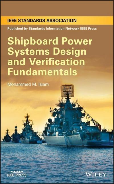 Shipboard Power Systems Design and Verification Fundamentals