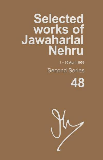 Selected Works of Jawaharlal Nehru (1-30 April 1959): Second Series, Vol. 48