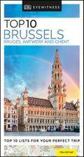 DK Eyewitness Travel Top 10 Brussels, Bruges, Antwerp and Ghent