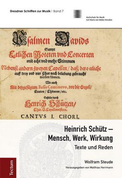 Heinrich Schütz - Mensch, Werk, Wirkung