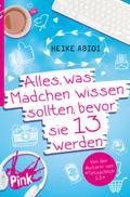 9783864300622 - Heike Abidi: Alles, was Mädchen wissen sollten, bevor sie 13 werden - Buch
