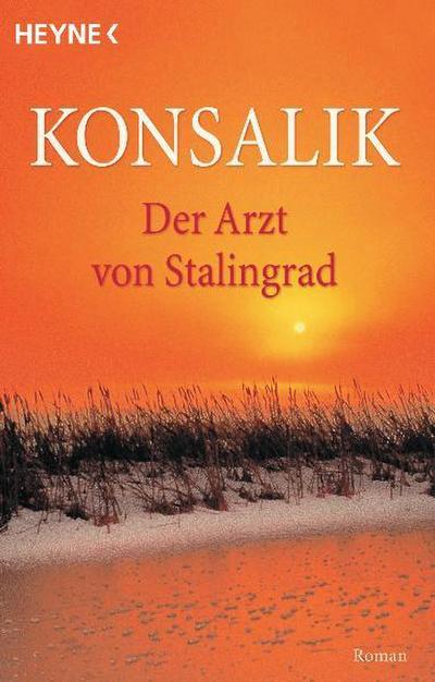 Der Arzt von Stalingrad. Roman