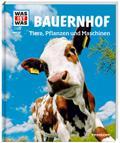 WAS IST WAS Band 117 Bauernhof. Tiere, Pflanz ...
