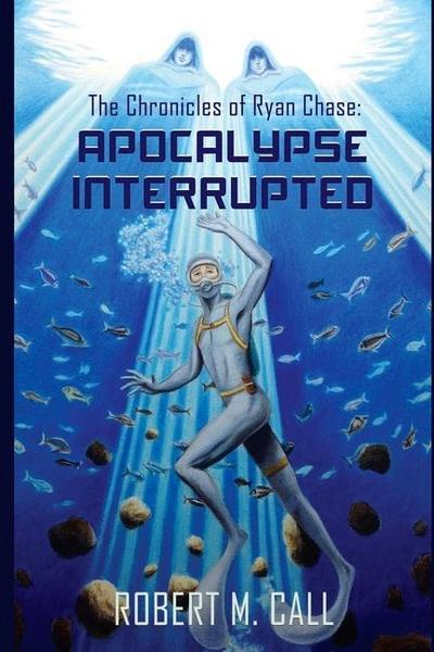 The Chronicles of Ryan Chase: Apocalypse Interrupted