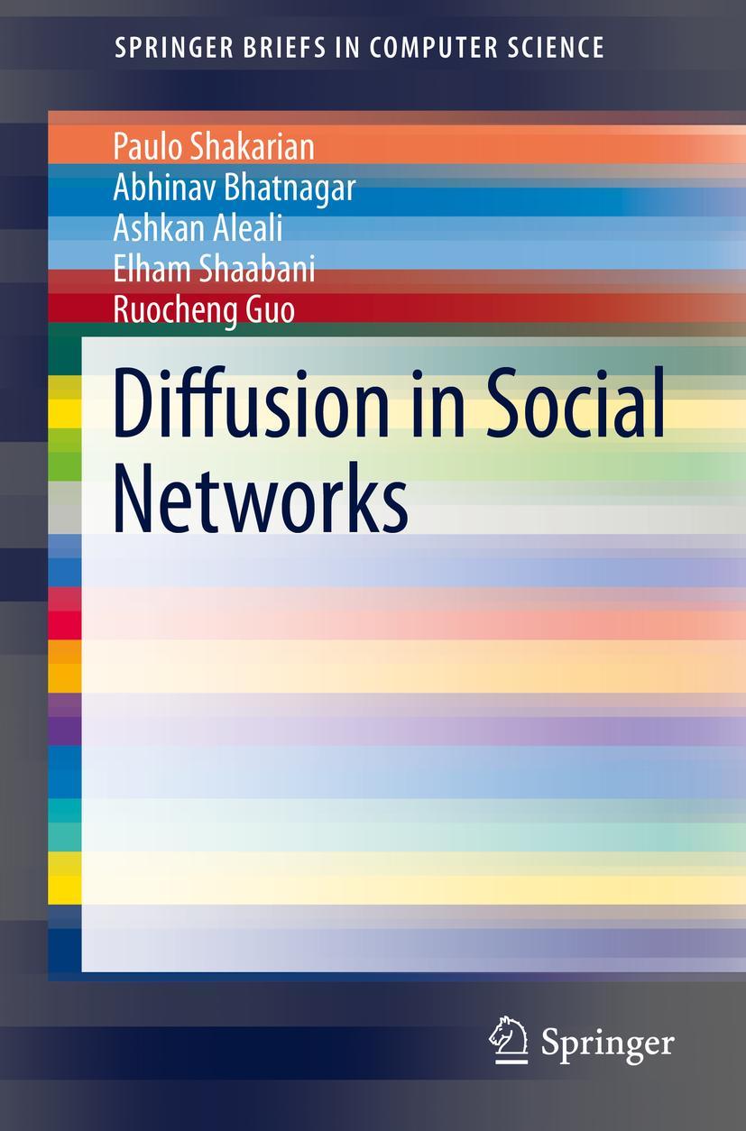 Diffusion in Social Networks Paulo Shakarian