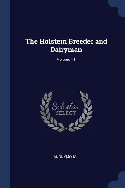 The Holstein Breeder and Dairyman; Volume 11