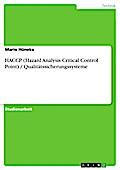 HACCP (Hazard Analysis Critical Control Point) / Qualitätssicherungssysteme - Mario Hüneke