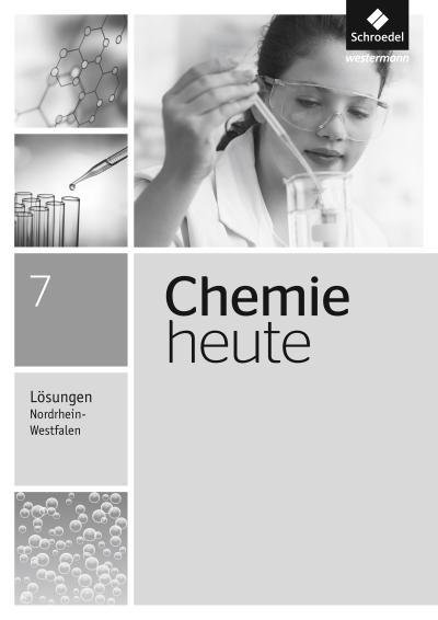 Chemie heute SI 7. Lösugen. Nordrhein-Westfalen