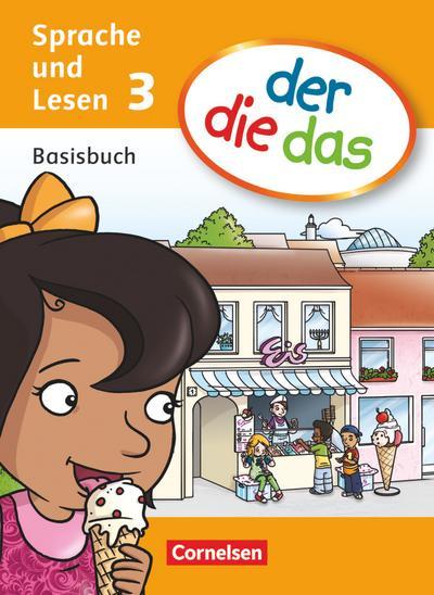der die das 3. Schuljahr. Basisbuch Sprache und Lesen