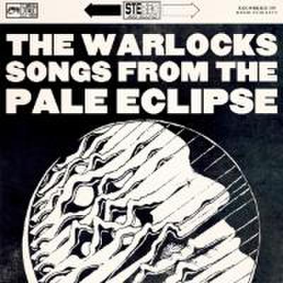 Warlocks, T: Songs From The Pale Eclipse
