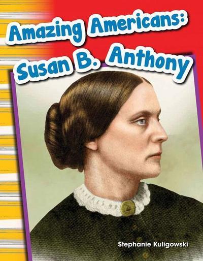 Amazing Americans: Susan B. Anthony (Grade 1)