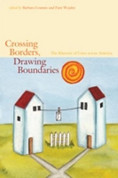 Crossing Borders, Drawing Boundaries