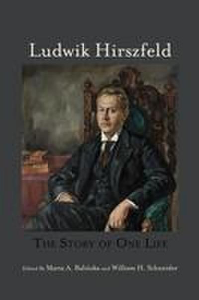 Ludwik Hirszfeld: The Story of One Life