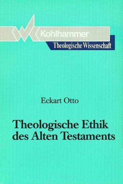 Theologische Wissenschaft, Bd.3/2, Theologische Ethik des Alten Testaments