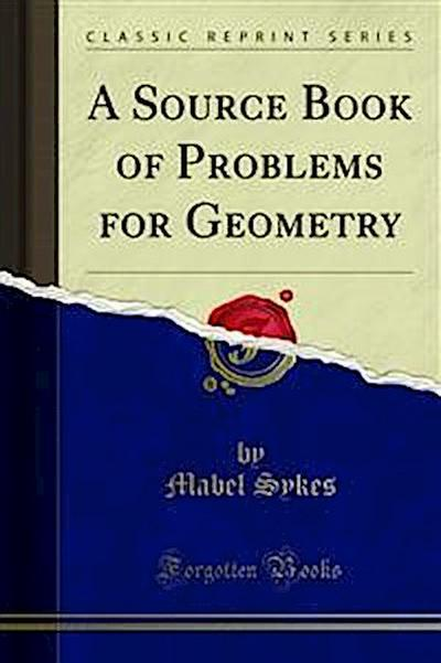 A Source Book of Problems for Geometry