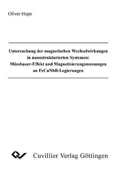 Untersuchung der magnetischen Wechselwirkungen in nanostrukturierten Systemen: Mössbauer-Effekt und Magnetisierungsmessungen an FeCuNbB-Legierungen