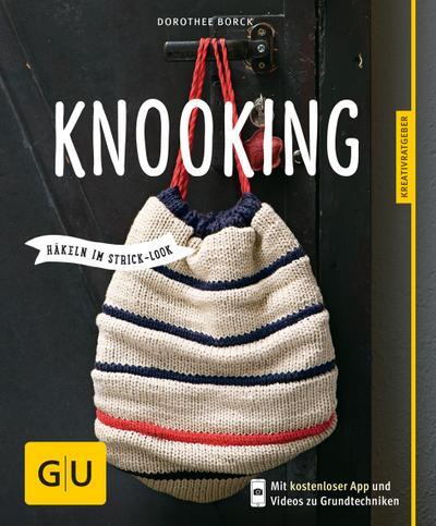 Knooking - häkeln im Stricklook   ; GU Kreativratgeber ; Deutsch; 100 Fotos -