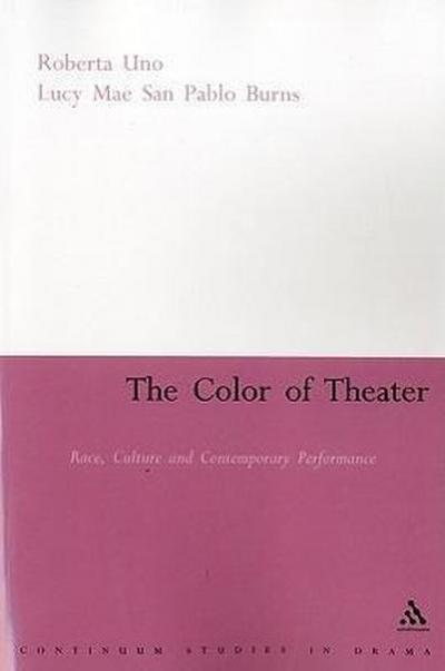 The Color of Theater: Race, Culture and Contemporary Performance