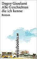 Alle Geschichten, die ich kenne; Roman (print ...