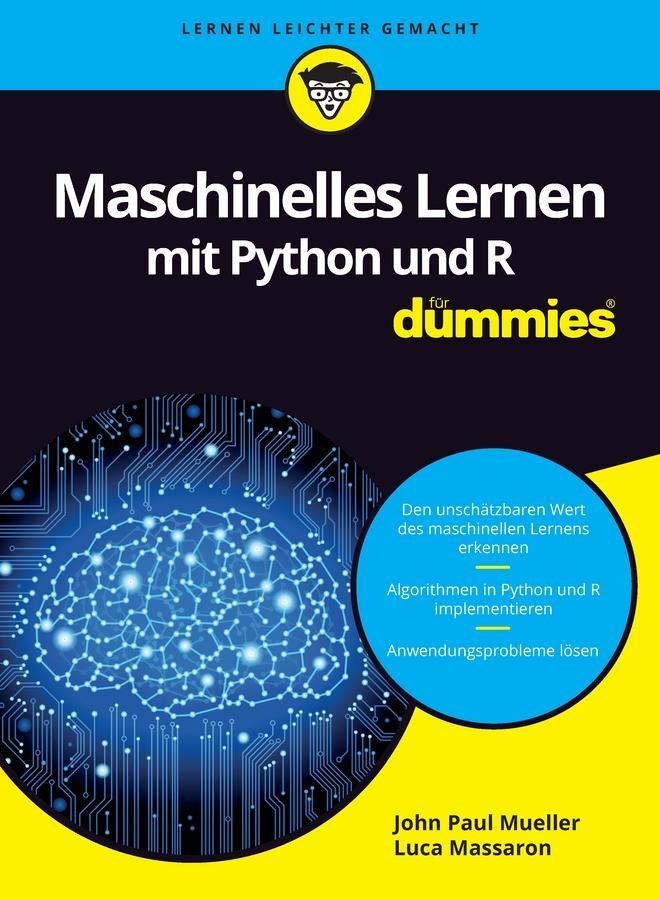 Maschinelles Lernen mit Python und R für Dummies John Paul Mueller