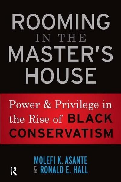 Rooming in the Master's House: Power and Privilege in the Rise of Black Conservatism