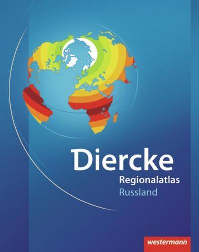 Diercke Weltatlas Regionalatlanten. Regionalatlas Russland