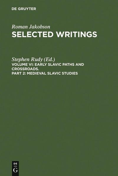 Selected Writings. Early Slavic Paths and Crossroads IV/2. Medieval Slavic Studies