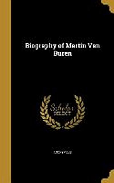 BIOG OF MARTIN VAN BUREN