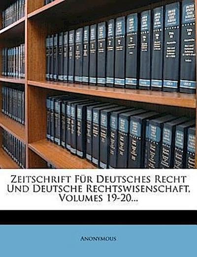 Zeitschrift für deutsches Recht und deutsche Rechtswisenschaft.