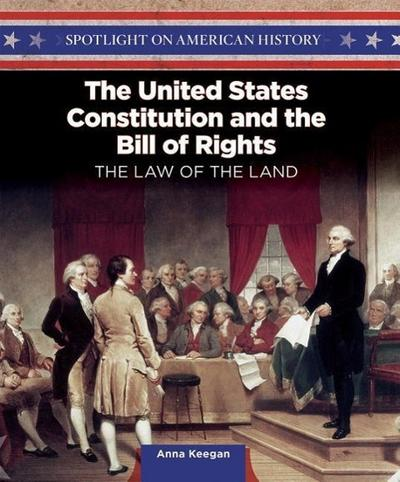 The United States Constitution and the Bill of Rights: The Law of the Land