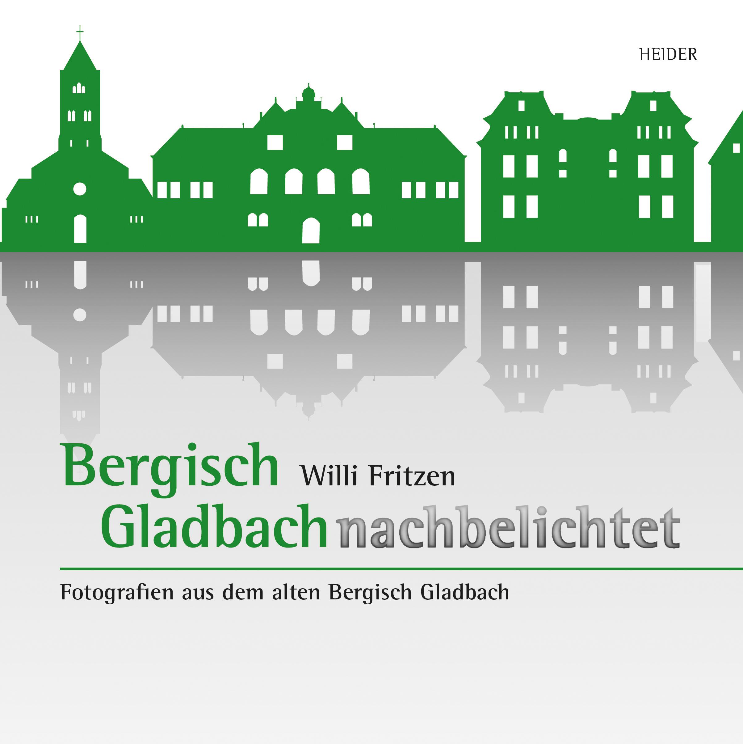Willi Fritzen / Bergisch Gladbach nachbelichtet 9783873144873