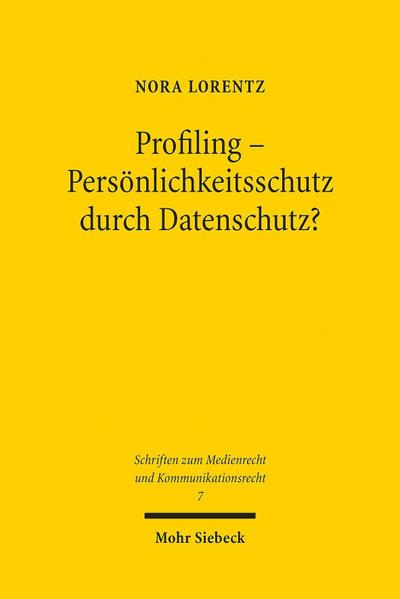 Profiling - Persönlichkeitsschutz durch Datenschutz?