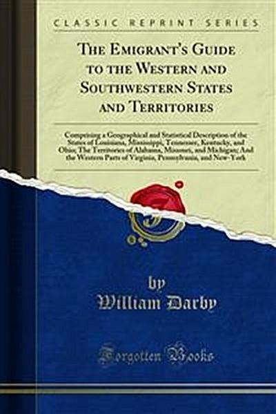 The Emigrant's Guide to the Western and Southwestern States and Territories