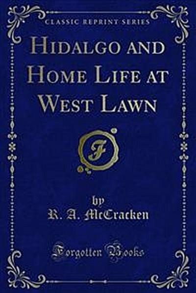 Hidalgo and Home Life at West Lawn