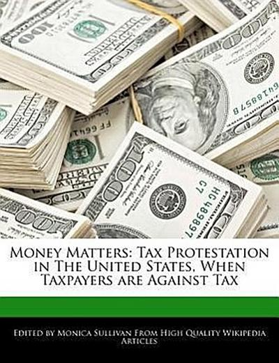 Money Matters: Tax Protestation in the United States, When Taxpayers Are Against Tax