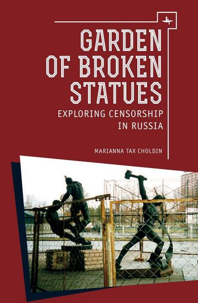 Garden of Broken Statues: Exploring Censorship in Russia